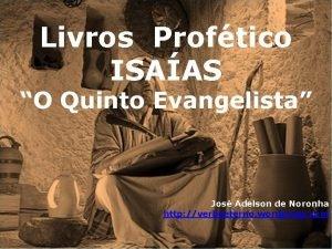 Livros Proftico ISAAS O Quinto Evangelista Jos Adelson