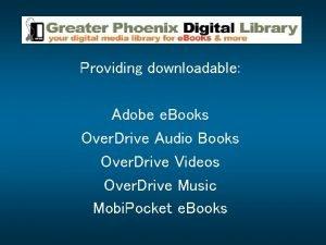 Providing downloadable Adobe e Books Over Drive Audio