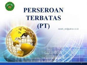 PERSEROAN TERBATAS PT dedehsriyahoo co id 1 Perseroan