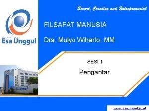 FILSAFAT MANUSIA Drs Mulyo Wiharto MM SESI 1