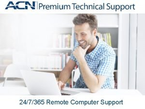 247365 Remote Computer Support Program Overview What is