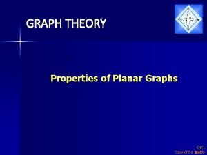 GRAPH THEORY Properties of Planar Graphs Ch 9
