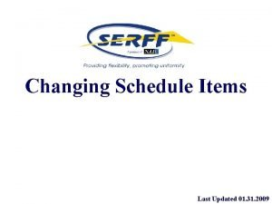 Changing Schedule Items Last Updated 01 31 2009