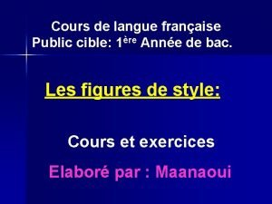 Cours de langue franaise Public cible 1re Anne