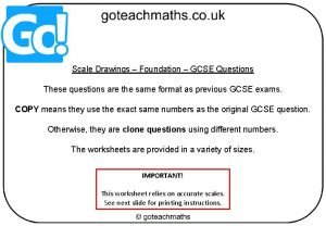 Scale Drawings Foundation GCSE Questions These questions are