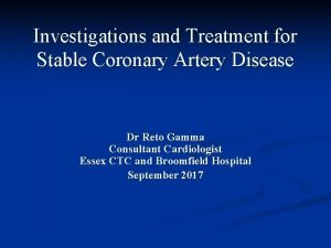 Investigations and Treatment for Stable Coronary Artery Disease