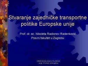 Stvaranje zajednike transportne politike Europske unije Prof dr
