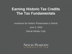 Earning Historic Tax Credits The Tax Fundamentals Incentives