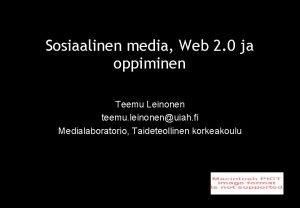 Sosiaalinen media Web 2 0 ja oppiminen Teemu