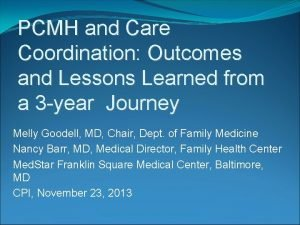 PCMH and Care Coordination Outcomes and Lessons Learned