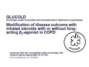 GLUCOLD Groningen Leiden Universities and Corticosteroids in Obstructive