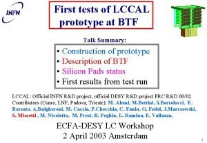 First tests of LCCAL prototype at BTF Talk
