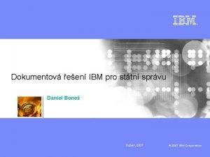 Dokumentov een IBM pro sttn sprvu Daniel Bene