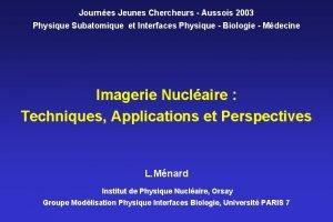 Journes Jeunes Chercheurs Aussois 2003 Physique Subatomique et