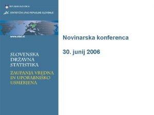 Novinarska konferenca 30 junij 2006 Dnevni red Aktualni