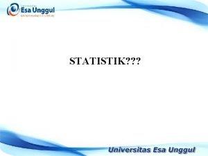 STATISTIK Statistik berkaitan dengan angka data Informasi Data