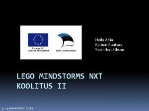 Heilo Altin Ramon Rantsus Sven Hendrikson LEGO MINDSTORMS