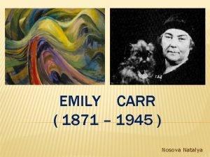EMILY CARR 1871 1945 Nosova Natalya Emily Carr