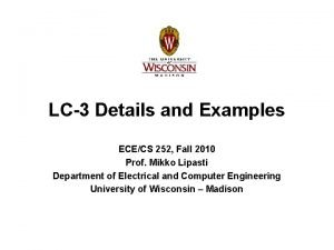 LC3 Details and Examples ECECS 252 Fall 2010