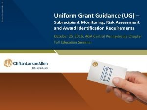 Subrecipient Monitoring Risk Assessment and Award Identification Requirements