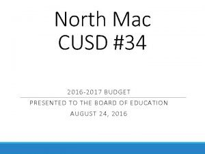 North Mac CUSD 34 2016 2017 BUDGET PRESENTED