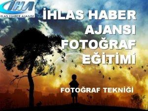 HLAS HABER AJANSI FOTORAF ETM FOTORAF TEKN FOTORAFI