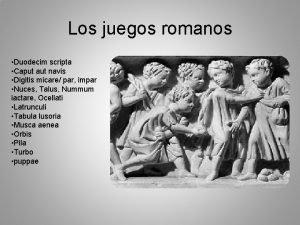 Los juegos romanos Duodecim scripta Caput aut navis