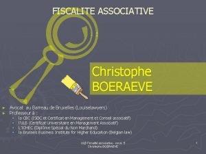 FISCALITE ASSOCIATIVE Christophe BOERAEVE Avocat au Barreau de