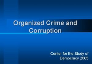 Organized Crime and Corruption Center for the Study