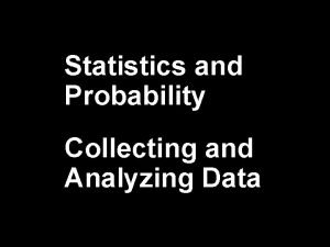 Statistics and Probability Collecting and Analyzing Data PreAlgebra