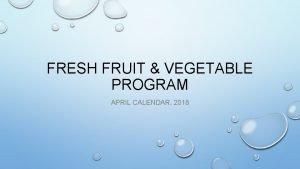 FRESH FRUIT VEGETABLE PROGRAM APRIL CALENDAR 2018 WATERMELON