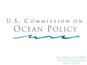 Presentation to the NOAA Science Advisory Board March