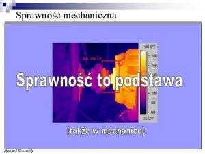 Sprawno mechaniczna Ryszard Kocielny Sprawno mechaniczna ukady transmisji