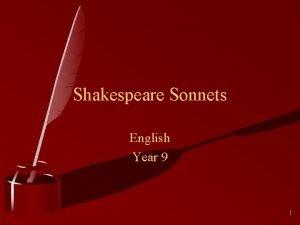 Shakespeare Sonnets English Year 9 1 William Shakespeare