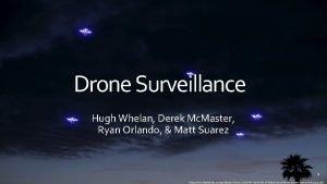 Drone Surveillance Hugh Whelan Derek Mc Master Ryan