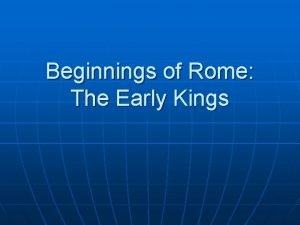 Beginnings of Rome The Early Kings The Legend