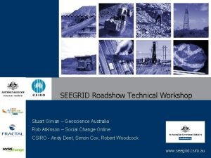 SEEGRID Roadshow Technical Workshop Stuart Girvan Geoscience Australia