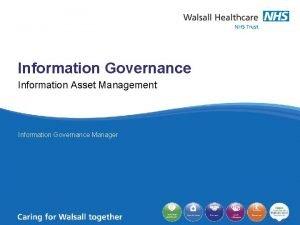 Information Governance Information Asset Management Information Governance Manager