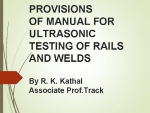 PROVISIONS OF MANUAL FOR ULTRASONIC TESTING OF RAILS