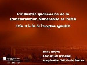 Lindustrie qubcoise de la transformation alimentaire et lOMC