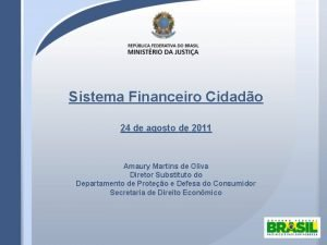 Sistema Financeiro Cidado 24 de agosto de 2011