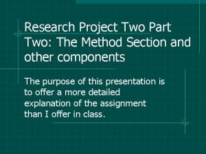 Research Project Two Part Two The Method Section