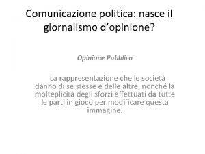 Comunicazione politica nasce il giornalismo dopinione Opinione Pubblica