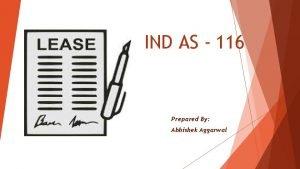 IND AS 116 Prepared By Abhishek Aggarwal IND