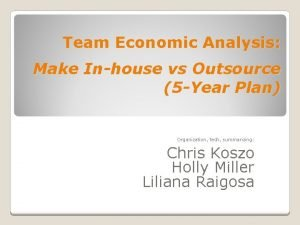 Team Economic Analysis Make Inhouse vs Outsource 5