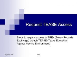Request TEASE Access Steps to request access to