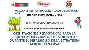 UNIDAD DE GESTIN EDUCATIVA LOCAL DE URUBAMBAAGP UNIDAD