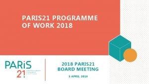 PARIS 21 PROGRAMME OF WORK 2018 PARIS 21