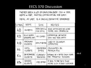 EECS 370 Discussion xkcd 1 EECS 370 Discussion