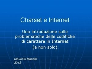 Charset e Internet Una introduzione sulle problematiche delle